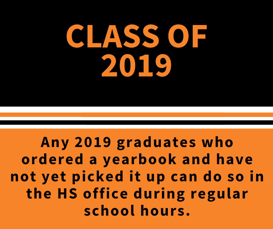 "Image that says, ""Any 2019 graduates who ordered a yearbook and have not yet picked it up can do so in the HS office during regular school hours."""