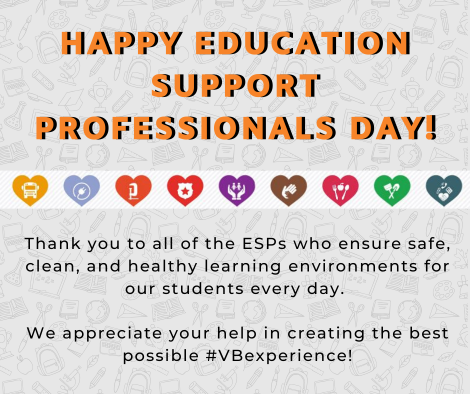 Thank you to all of the ESPs who ensure safe, clean, and healthy learning environments for our students every day. We appreciate your help in creating the best possible #VBexperience!